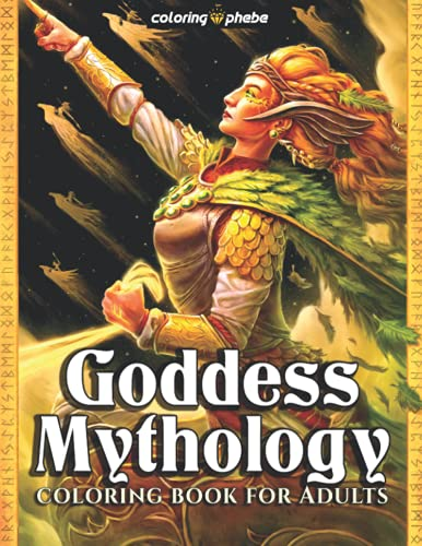 Goddess Mythology Coloring Book for Adults: The Big Books of Fairy Fantasy Magic with Greek, Norse, Celtic, Wicca Pagan, Egyptian, African, Japanese, ... Workbook for Stress Relief & Relaxation!