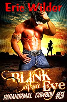 Blink of an Eye: A paranormal mystery thriller (Paranormal Cowboy Book 3) by [Eric Wilder]