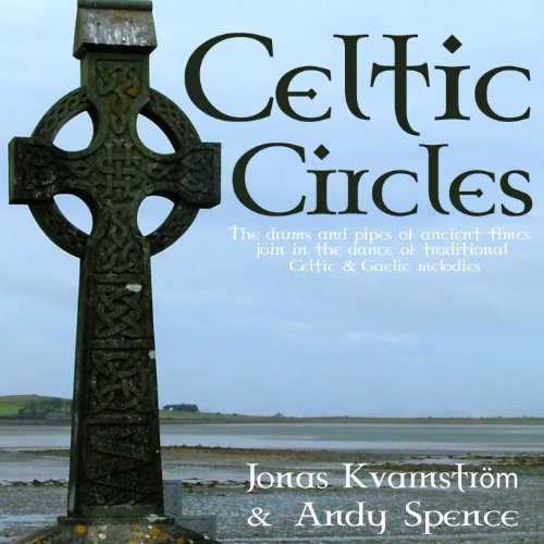 Celtic circles (The drums and pipes of ancient times, join in the dance of traditional celtic & gaelic melodies)