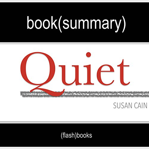 Summary of Quiet: The Power of Introverts in a World That Can't Stop Talking by Susan Cain | Book Summary Includes Analysis audiobook cover art