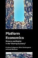 "Platform Economics: Rhetoric and Reality in the ""Sharing Economy"" (Digital Activism and Society)"