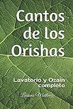 Cantos de los Orishas: Lavatorio y Ozain completo (Spanish Edition)