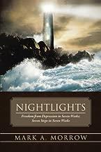 Nightlights: Freedom from Depression in Seven Weeks; Seven Steps in Seven Weeks