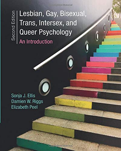 Compare Textbook Prices for Lesbian, Gay, Bisexual, Trans, Intersex, and Queer Psychology: An Introduction 2 Edition ISBN 9781108411486 by Ellis, Sonja J.,Riggs, Damien W.,Peel, Elizabeth