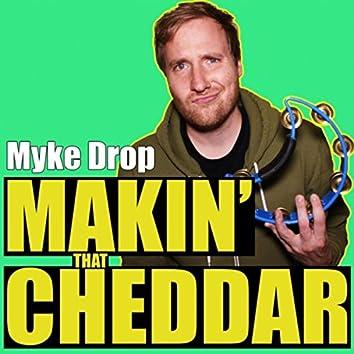 Makin' That Cheddar