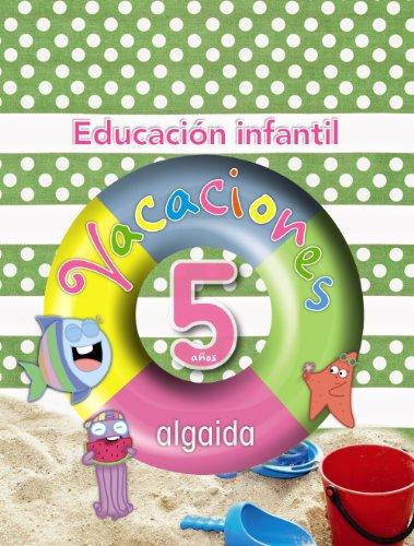 Vacaciones algaida 5 años - 9788498774177 (Cuadernos de vacaciones)