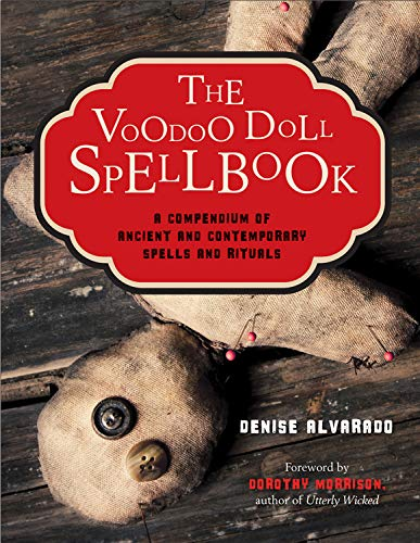 The Voodoo Doll Spellbook: A Compendium of Ancient and Contemporary Spells & Rituals