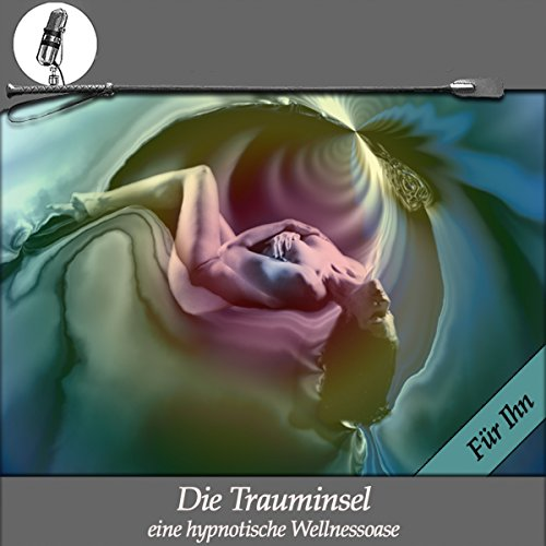 Die Trauminsel - Eine erotische Wellness Hypnose - für Ihn audiobook cover art