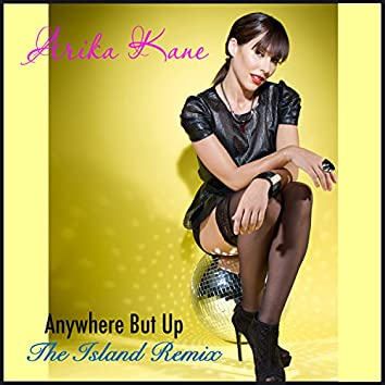 Anywhere but Up (The Island Remix)
