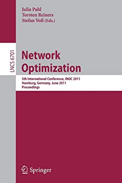 Network Optimization: 5th International Conference, INOC 2011, Hamburg, Germany, June 13-16, 2011, Proceedings (Lecture Notes in Computer Science (6701))