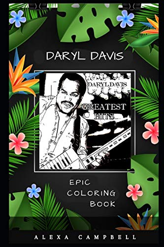 Daryl Davis Epic Coloring Book: A Stress Killing Adult Coloring Book Mixed with Fun and Laughter (Daryl Davis Epic Coloring Books, Band 0)