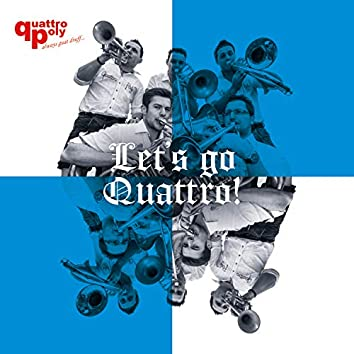 Let's go Quattro!