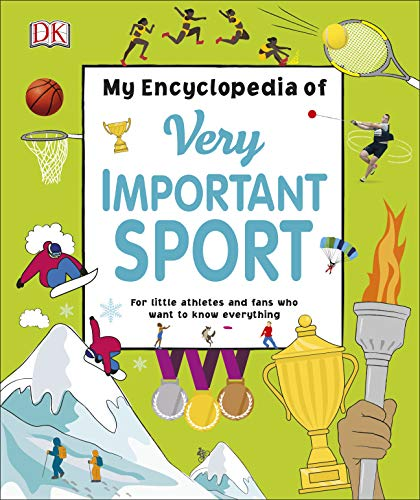 My Encyclopedia of Very Important Sport: For little athletes and fans who want to know everything (My Very Important Encyclopedias)