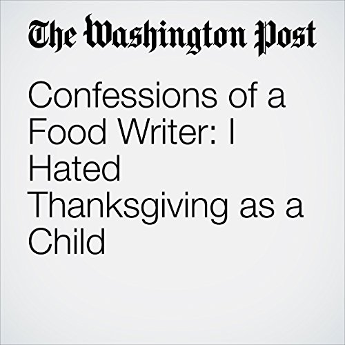 Confessions of a Food Writer: I Hated Thanksgiving as a Child copertina