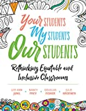 Your Students, My Students, Our Students: Rethinking Equitable and Inclusive Classrooms