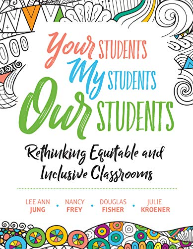 Compare Textbook Prices for Your Students, My Students, Our Students: Rethinking Equitable and Inclusive Classrooms  ISBN 9781416628095 by Jung, Lee Ann,Frey, Nancy,Fisher, Douglas,Kroener, Julie