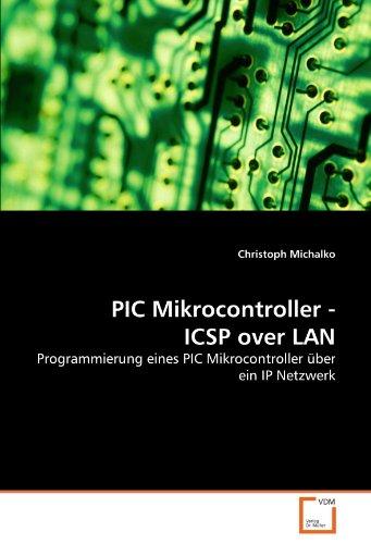 PIC Mikrocontroller - ICSP over LAN: Programmierung eines PIC Mikrocontroller über ein IP Netzwerk