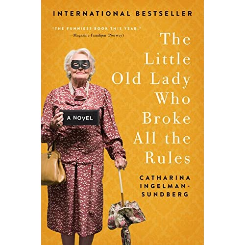 91b3a7a597 The Little Old Lady Who Broke All the Rules: A Novel (League of Pensioners)  Paperback – July 12, 2016