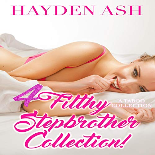 The Filthy Stepbrother Collection: 4 Story Bundle audiobook cover art