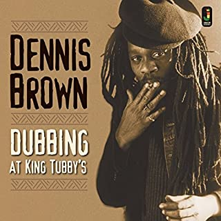 Dubbing at King Tubby's by Dennis Brown (2016-02-12)