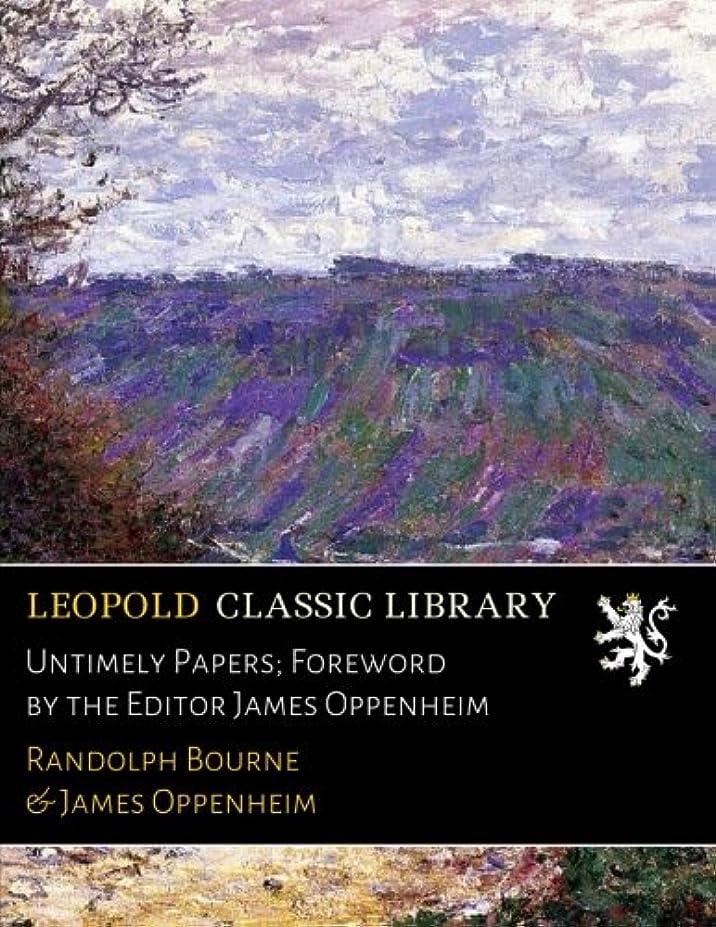 日政令真空Untimely Papers; Foreword by the Editor James Oppenheim