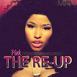 Pink Friday: Roman Reloaded The Re-Up [Clean] by Nicki Minaj on ...