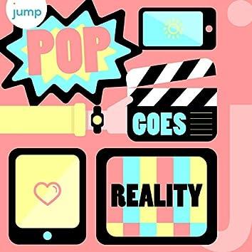 Pop Goes Reality