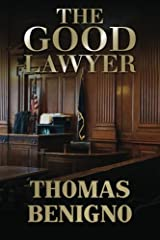 By Thomas Benigno The Good Lawyer: (Mass Market Paperback) Paperback