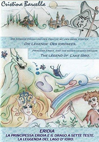 ERIDIA: La principessa Eridia e il drago a sette teste, Princess Eridia and the seven-headed dragon, Die Königin Eridia und der Drache mit den sieben Köpfen. (Italian Edition)
