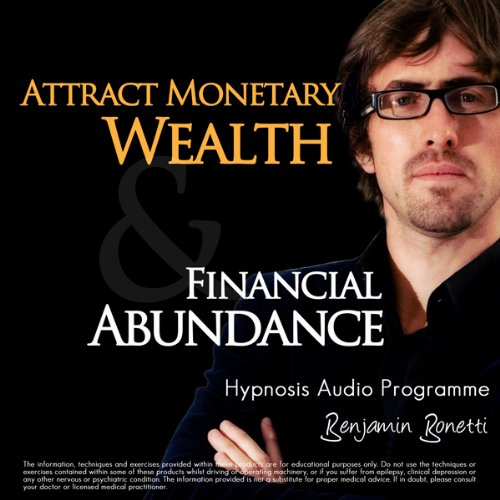 Attract Monetary Wealth & Financial Abundance With Hypnosis audiobook cover art