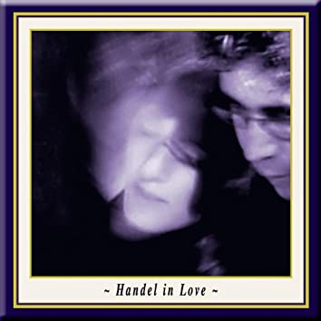 HANDEL IN LOVE (Director's Cut by JSK and AOG)
