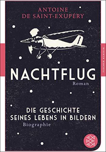 Nachtflug Roman: Die Geschichte seines Lebens in Bildern