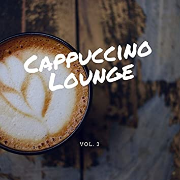Cappuccino Lounge, Vol. 3 (Relaxed Coffee Tunes) [Compiled by Florito]