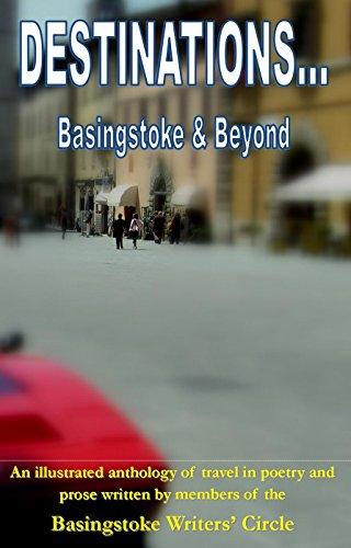 Destinations...Basingstoke & Beyond (English Edition)