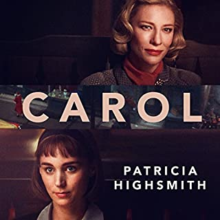 Carol                   By:                                                                                                                                 Patricia Highsmith                               Narrated by:                                                                                                                                 Laurel Lefkow                      Length: 9 hrs and 25 mins     315 ratings     Overall 4.5