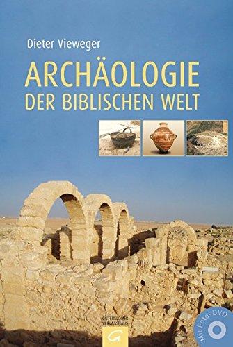 Archäologie der biblischen Welt: Mit zahlreichen Zeichnungen von Ernst Brückelmann