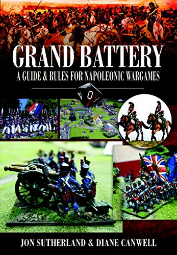 Grand Battery: A Guide and Rules for Napoleonic Wargames (English Edition)