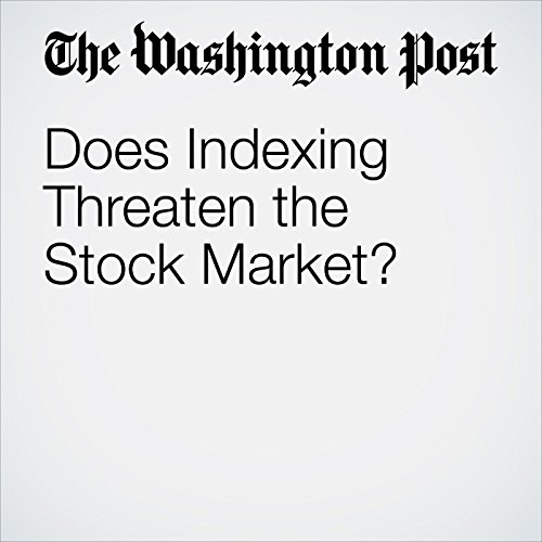 Does Indexing Threaten the Stock Market? copertina