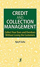 Credit and Collection Management - Collect Your Dues and Overdues Without Losing the Customers