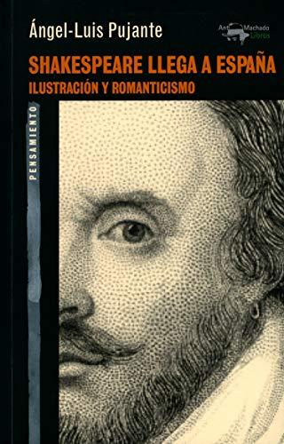 Shakespeare llega a España: Ilustración y Romanticismo (A. Machado nº 55)