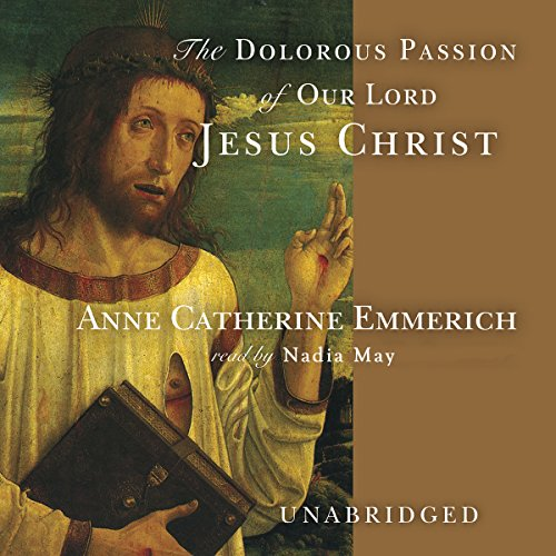 The Dolorous Passion of Our Lord Jesus Christ audiobook cover art