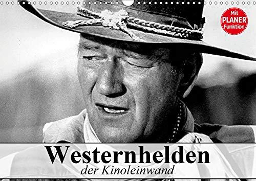 Westernhelden der Kinoleinwand (Wandkalender 2020 DIN A3 quer): Der Mythos vom amerikanischen Westernhelden (Geburtstagskalender, 14 Seiten ) (CALVENDO Menschen)