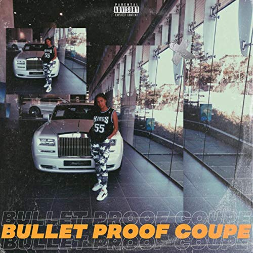 Bulletproof Coupe [Explicit]