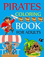 Pirates Coloring Book For Adults: Pirates Adventures Coloring Book