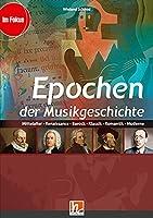 Epochen der Musikgeschichte, Ermaessigtes Paketangebot (Heft+Medien): Mittelalter, Renaissance, Barock, Klassik, Romantik, Moderne Paketinhalt: Heft und Medienpaket