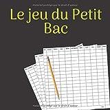 le Jeu Du Petit Bac: Jeu de Société, Le Baccalauréat, jeu du bac, Carnet de grilles composé de 100 feuilles de score