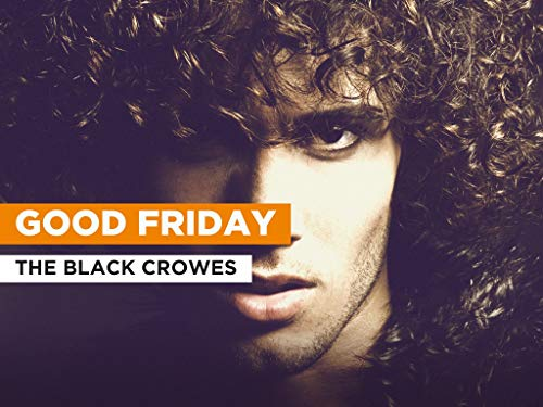 Good Friday al estilo de The Black Crowes