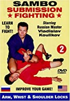 2. Sambo Submission Fighting Volume 2: Arm, Wrist and Shoulder Locks