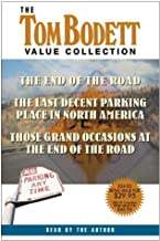 The Tom Bodett Value Collection: The End of the Road, the Last Decent Parking Place in North America, Those Grand Occasions at the End of the Road (Value Collections)