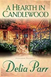 A Hearth in Candlewood by Delia Parr